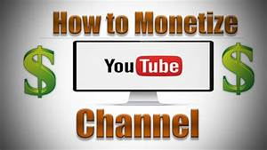 YouTube Channel Monetization: Best Ways To Monetize Your YouTube Channel In 2021